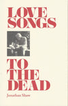 Love Songs To The Dead