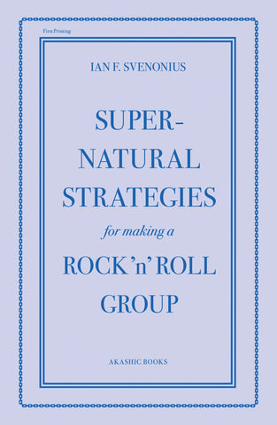 Ian F. Svenonius - Supernatural Strategies for Making a Rock 'n' Roll Group