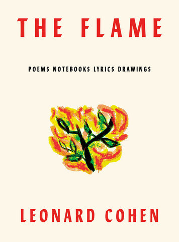 Leonard Cohen - The Flame - Poems Notebooks Lyrics Drawings