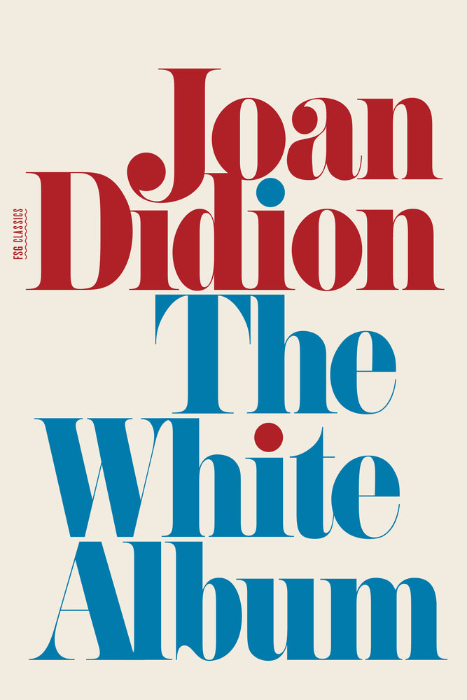 Joan Didion - The White Album