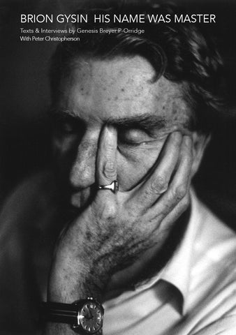 Brion Gysin: His Name Was Master: Texts and Interviews by Genesis Breyer P-Orridge & Peter Christopherson