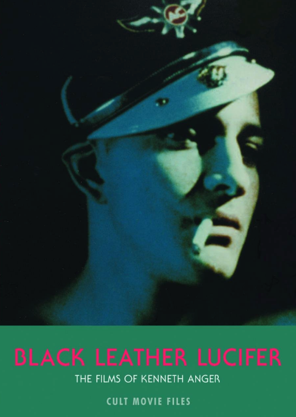 Black Leather Lucifer: The Films Of Kenneth Anger