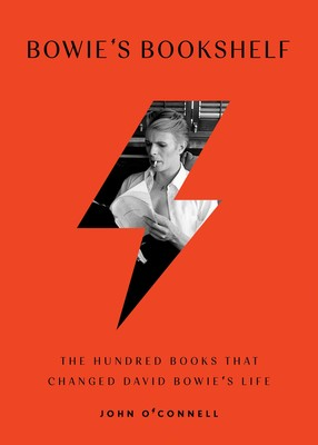 Bowie's Bookshelf - The Hundred Books That Changed David Bowie's Life