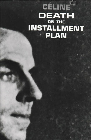 Louis-Ferdinand Céline - Death on the Installment Plan