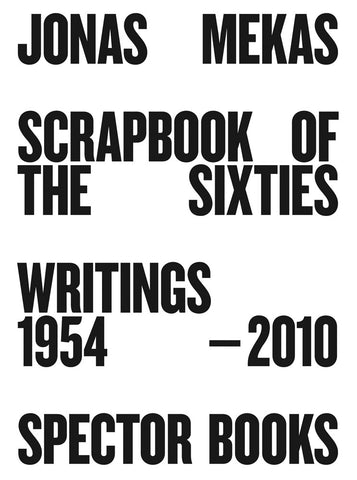 Jonas Mekas - Scrapbook of the Sixties Writings 1954–2010
