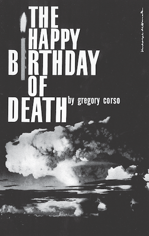 Gregory Corso - The Happy Birthday of Death