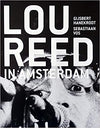 Lou Reed in Amsterdam - 1972-1977