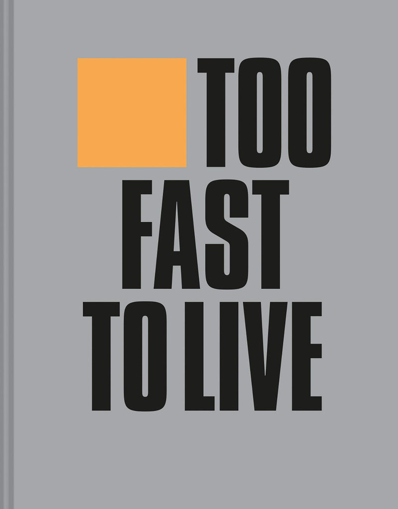 Too Fast to Live Too Young to Die: Punk & Post Punk Graphics 1976-1986
