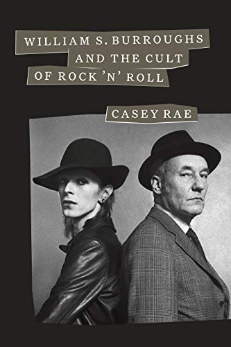 William S. Burroughs and the Cult of Rock 'n' Roll
