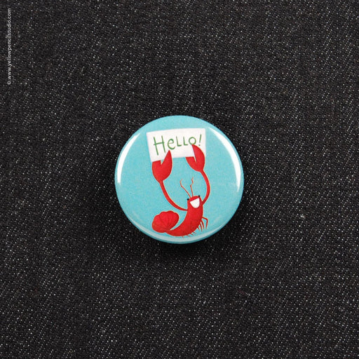 Hello Lobster Button - Yellow Pencil Studio