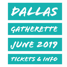 Load image into Gallery viewer, Dallas Gatherette Summer 2019