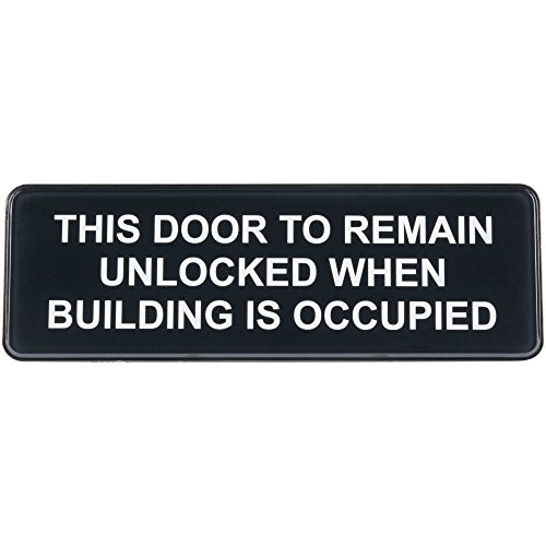 Door to Remain Unlocked When Building is Occupied Sign - Black and White, 9