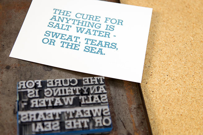 The Cure for anything is Salt Water by in-house brand, Inkwell Originals