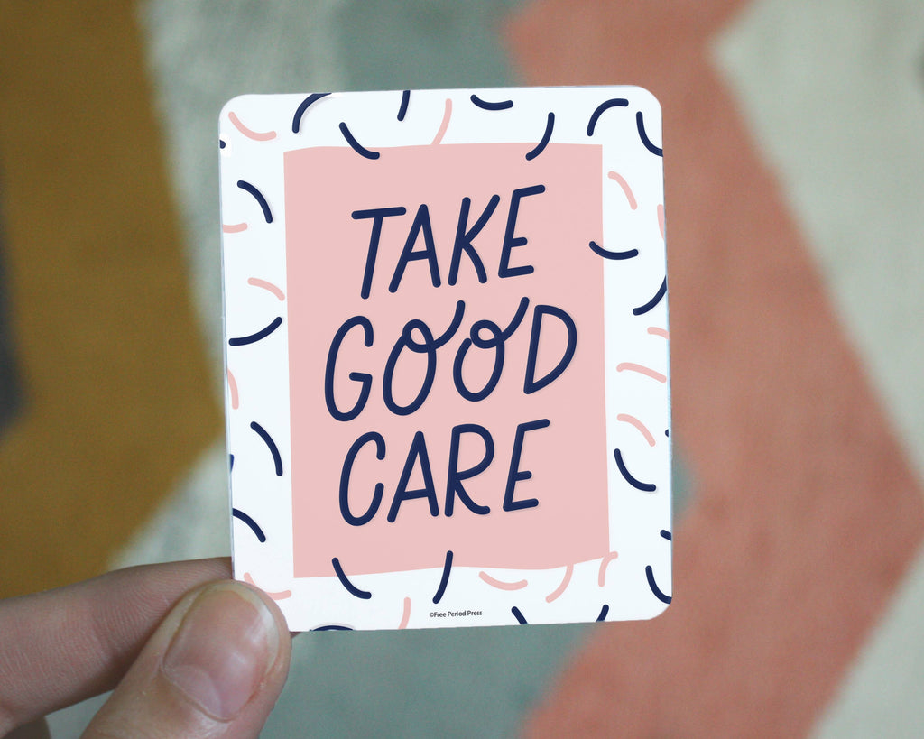 Take Good Care Sticker