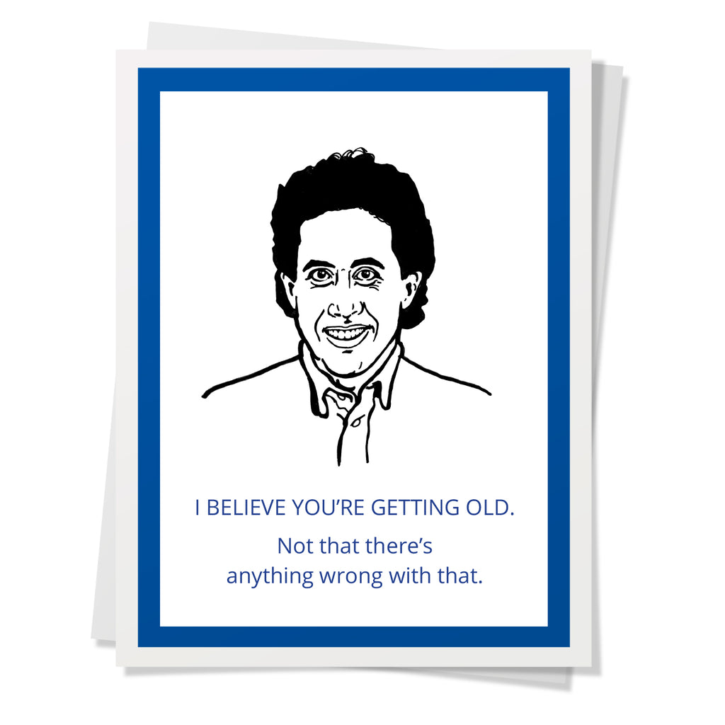 Seinfeld - You're Old Birthday Card