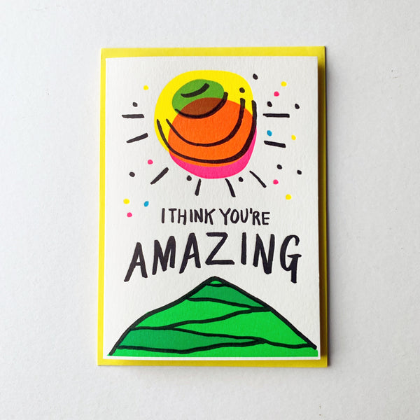 I Think You're Amazing Card