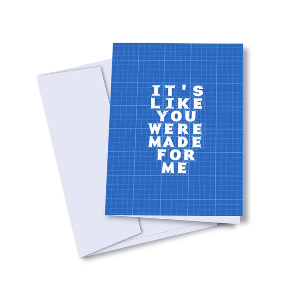 Blueprint Made For Me Card