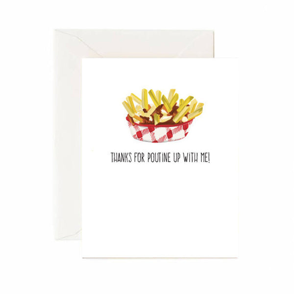 Poutine Up With Me Card