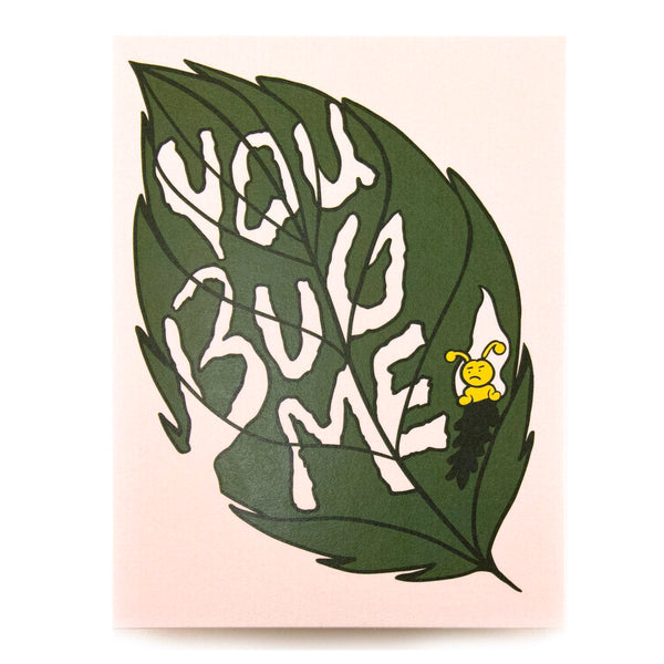 You Bug Me Card