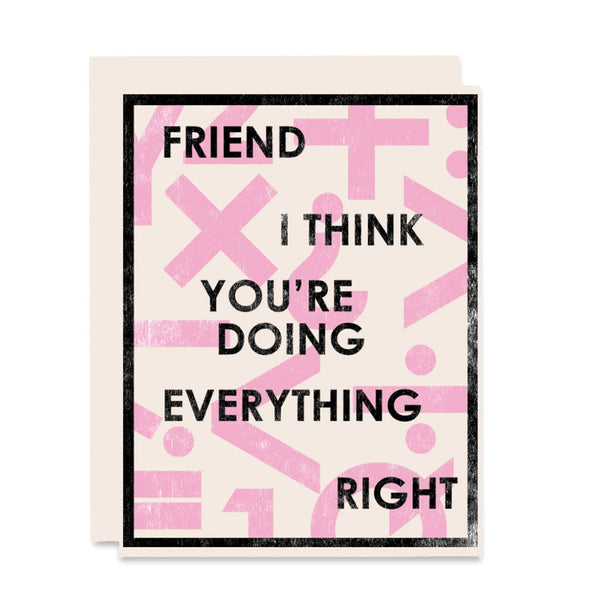 Everything Right Friend Card