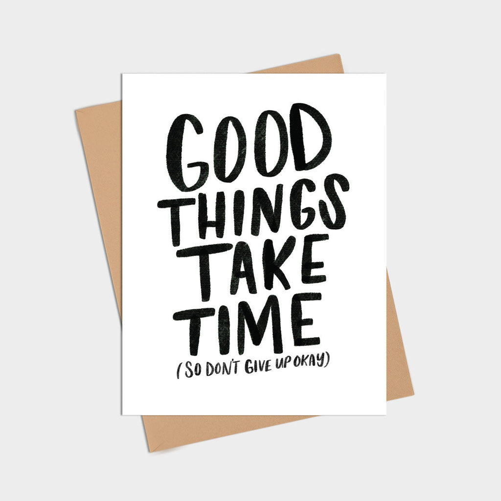 Good Things Take Time Card