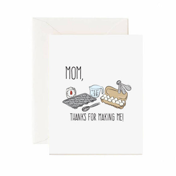 Thanks For Making Me Mom Card
