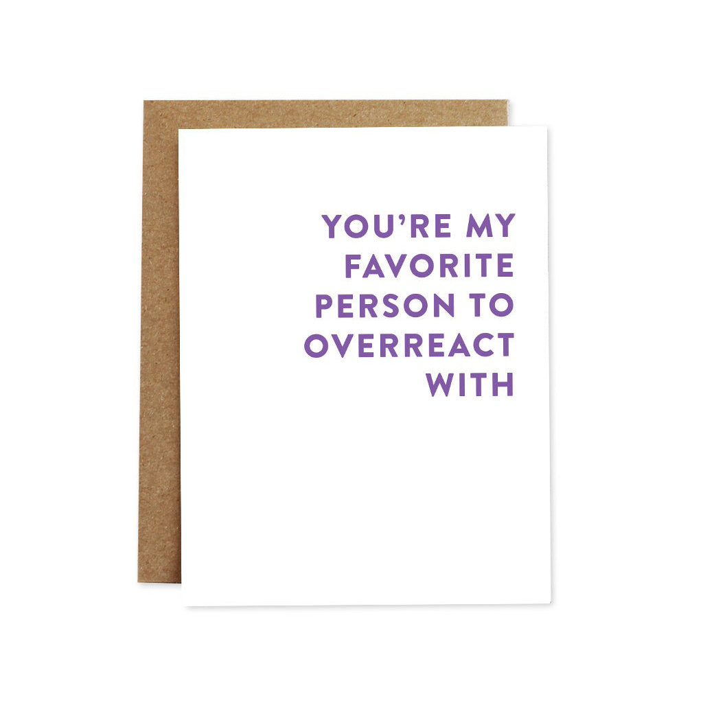 Overreact With Love Card