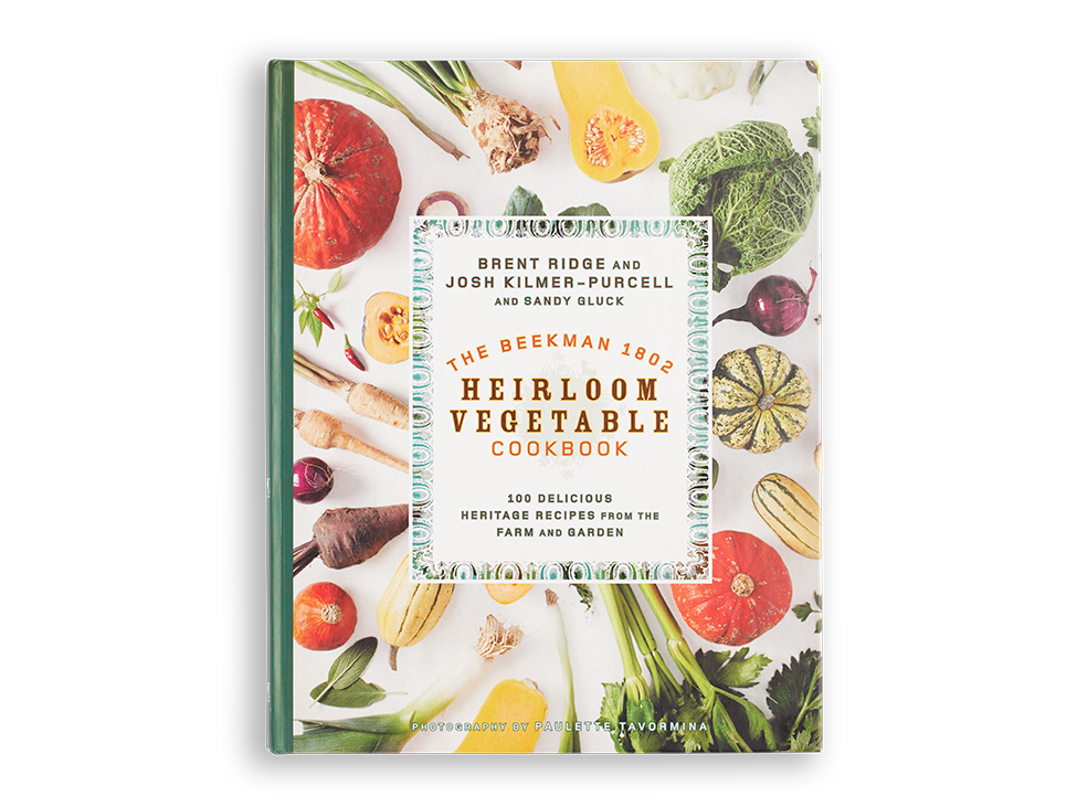 The Heirloom Vegetable  Cookbook - Autographed - Beekman 1802
