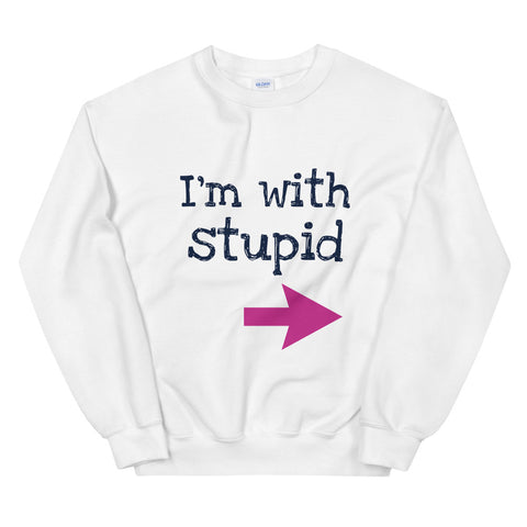 Stupid Sweatshirt