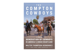The Compton Cowboys Book | Compton Cowboys