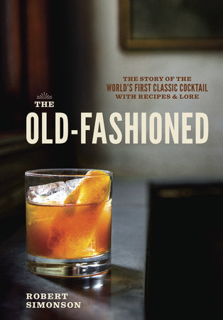 The Old-Fashioned | Robert Simonson