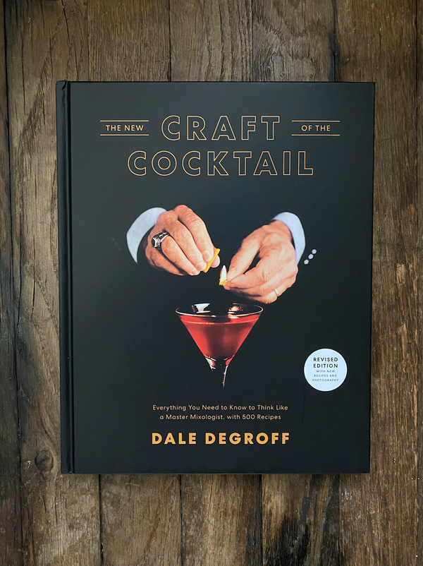 The Craft Of The Cocktail | Dale Degroff