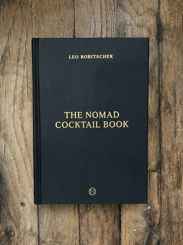 The NoMad Cocktail Book | Leo Robitschek
