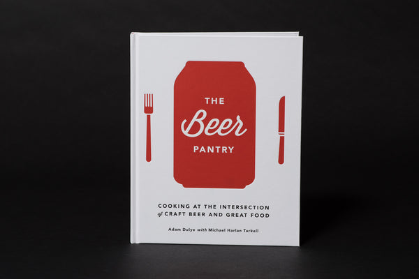 W+P Designs The Beer Pantry Cookbook Beer Pairing Adam Dulye and Michael Harlan Turkell Manready Mercantile