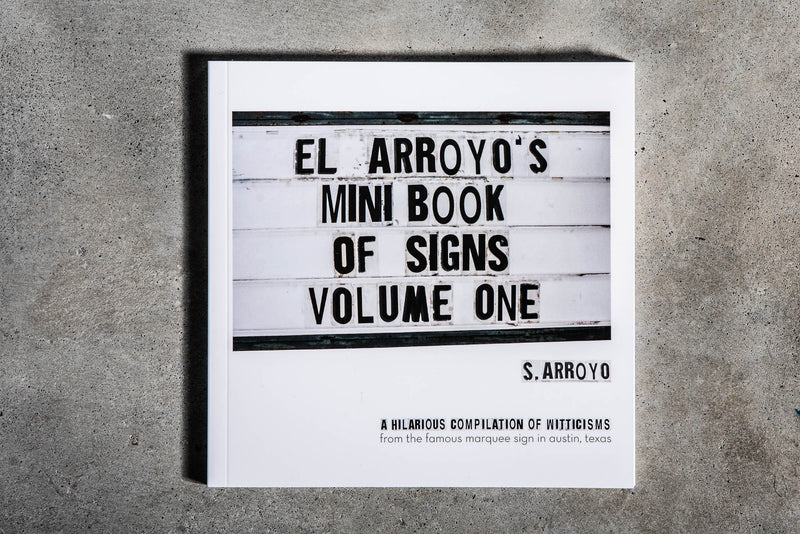 El Arroyo's Mini Book Of Signs Vol. 1