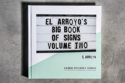 El Arroyo's Big Book Of Signs Vol. 2 | El Arroyo