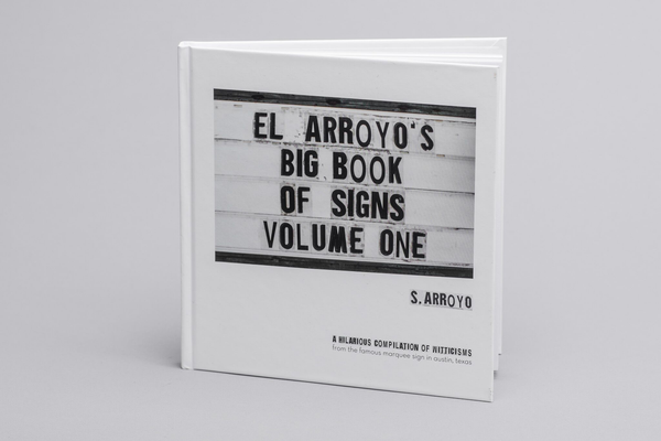 El Arroyo's Big Book Of Signs Vol. 1 | El Arroyo