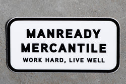 Manready Mercantile Work Hard Live Well Sticker in Black and White available at manready.com