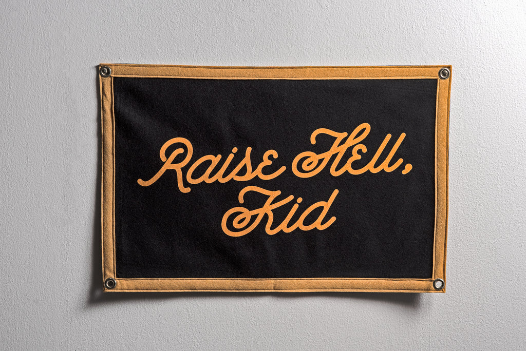 Raise Hell Kid | Oxford Pennants
