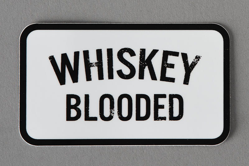 Sticker | Whiskey Blooded | Manready Mercantile - Manready Mercantile