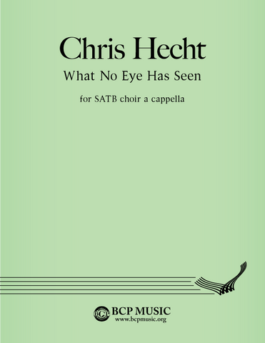 Christopher Hecht - What No Eye Has Seen