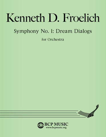 "Kenneth Froelich - Symphony No. 1 ""Dream Dialogues"""