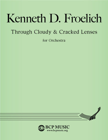 Kenneth Froelich - Through Cracked and Cloudy Lenses
