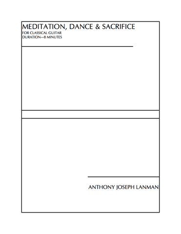 Anthony Joseph Lanman - Meditation, Dance, & Sacrifice