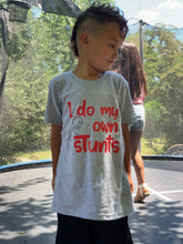 Load image into Gallery viewer, I Do My Own Stunts Shirt