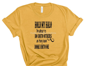 Hold My Halo Adult Screen Print Shirt