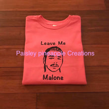Load image into Gallery viewer, Leave Me Malone Shirt (Post)