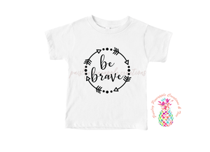 Be Brave HTV Shirt