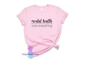 Mental Health Over Everything (May Monthly Tee)