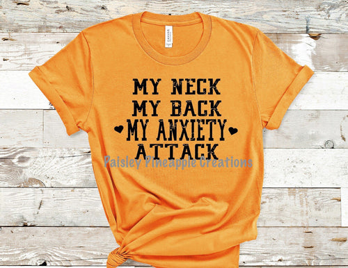 My Neck My Back My Anxiety Attack Adult Screen Print Shirt